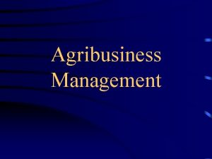 Agribusiness Management Agribusiness Management Definition Agribusiness Management Definition