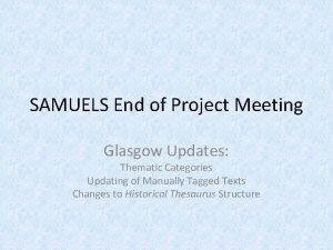 SAMUELS End of Project Meeting Glasgow Updates Thematic