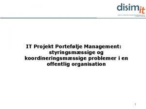 IT Projekt Porteflje Management styringsmssige og koordineringsmssige problemer
