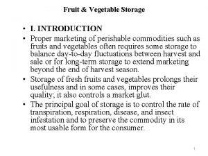 Fruit Vegetable Storage I INTRODUCTION Proper marketing of