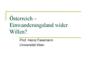 sterreich Einwanderungsland wider Willen Prof Heinz Fassmann Universitt