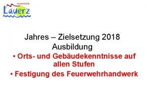 Jahres Zielsetzung 2018 Ausbildung Orts und Gebudekenntnisse auf