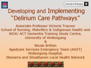 Developing and Implementing Delirium Care Pathways Associate Professor