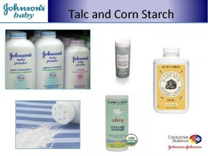 Talc and Corn Starch Talc and Corn Starch