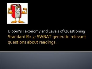 Blooms Taxonomy and Levels of Questioning Standard R