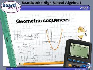 Geometric sequences 1 of 15 Boardworks 2012 Geometric