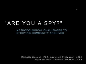 hi ARE YOU A SPY METHODOLOGICAL CHALLENGES TO