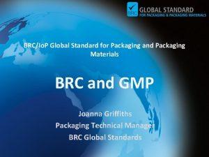 BRCIo P Global Standard for Packaging and Packaging