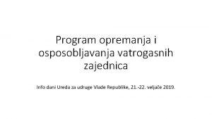 Program opremanja i osposobljavanja vatrogasnih zajednica Info dani