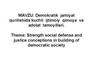 MAVZU Demokratik jamiyat qurilishida kuchli ijtimoiy qimoya va