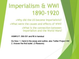 Imperialism WWI 1890 1920 Why did the US