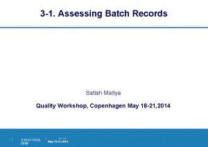 3 1 Assessing Batch Records Satish Mallya Quality