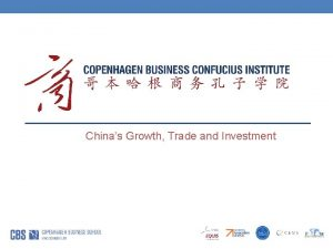 Chinas Growth Trade and Investment Copenhagen Business Confucius