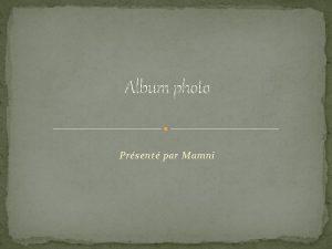 Album photo Prsent par Mamni On Recycle Par