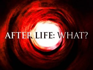A After Life for the Righteous What B