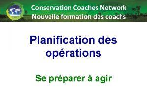 Conservation Coaches Network Nouvelle formation des coachs Planification