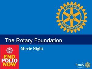 The Rotary Foundation Movie Night Polio Plus Movie