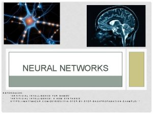 NEURAL NETWORKS REFERENCES ARTIFICIAL INTELLIGENCE FOR GAMES ARTIFICIAL