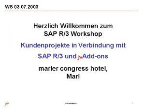 WS 03 07 2003 Herzlich Willkommen zum SAP