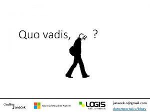 Quo vadis Janek Onde Microsoft Student Partner janacek