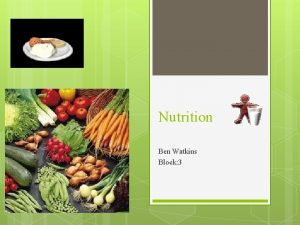 Nutrition Ben Watkins Block 3 Carbohydrates Carbohydrates energy