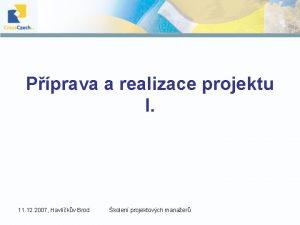 Pprava a realizace projektu I 11 12 2007