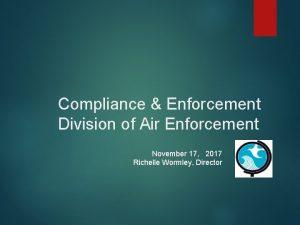 Compliance Enforcement Division of Air Enforcement November 17