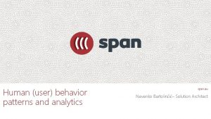 Human user behavior patterns and analytics span eu