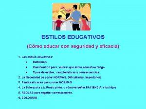 ESTILOS EDUCATIVOS Cmo educar con seguridad y eficacia