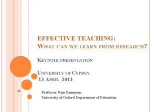 EFFECTIVE TEACHING WHAT CAN WE LEARN FROM RESEARCH