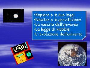 Keplero e le sue leggi Newton e la