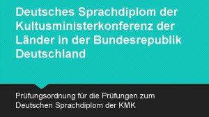 Deutsches Sprachdiplom der Kultusministerkonferenz der Lnder in der