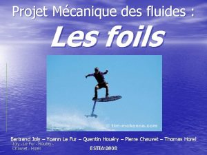 Projet Mcanique des fluides Les foils Bertrand Joly