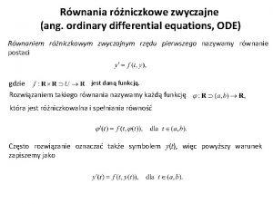 Rwnania rniczkowe zwyczajne ang ordinary differential equations ODE