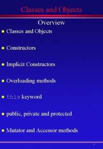 Classes and Objects Overview l Classes and Objects