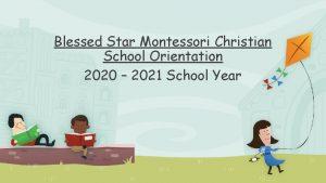 Blessed Star Montessori Christian School Orientation 2020 2021