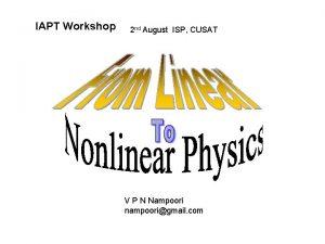 IAPT Workshop 2 nd August ISP CUSAT V