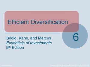 Efficient Diversification Bodie Kane and Marcus Essentials of