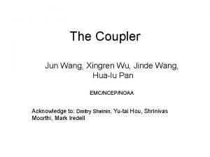 The Coupler Jun Wang Xingren Wu Jinde Wang