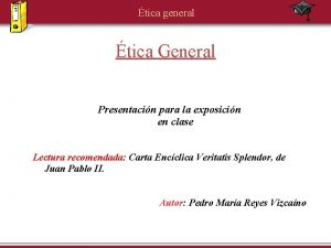 tica general tica General Presentacin para la exposicin