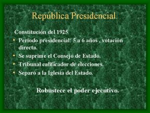 Repblica Presidencial Constitucin del 1925 Periodo presidencial 5