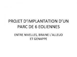 PROJET DIMPLANTATION DUN PARC DE 6 EOLIENNES ENTRE