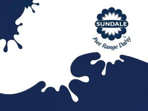Sundale Free Range Dairy The largest private dairy