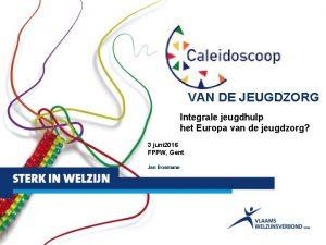 Integrale jeugdhulp het Europa van de jeugdzorg 3