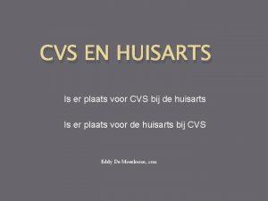 CVS EN HUISARTS Is er plaats voor CVS