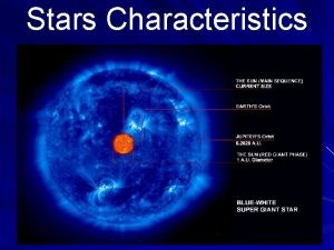 Stars Characteristics 10242020 What are the characteristics of