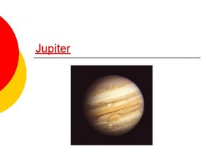 Jupiter View from Earth Jupiter is the fourthbrightest