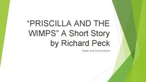 PRISCILLA AND THE WIMPS A Short Story by