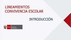 LINEAMIENTOS CONVIVENCIA ESCOLAR INTRODUCCIN LA CONVIVENCIA ESCOLAR DISPOSICIONES