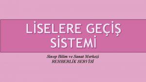 LSELERE GE SSTEM Sinop Bilim ve Sanat Merkezi